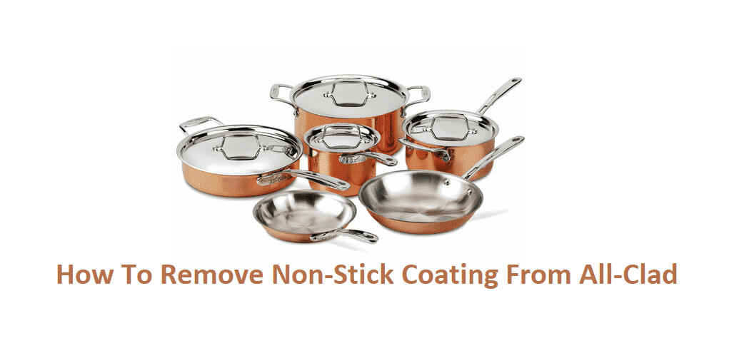 how to remove non-stick coating from all-clad