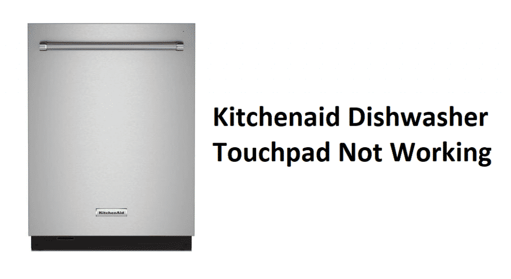 kitchenaid dishwasher touchpad not working