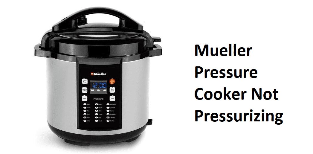 mueller pressure cooker not pressurizing