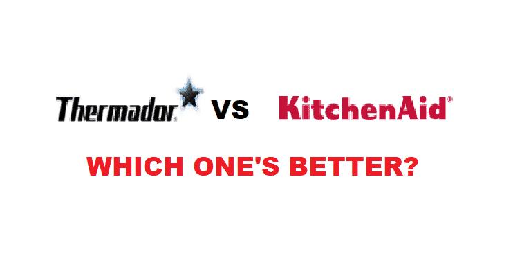 thermador vs kitchenaid