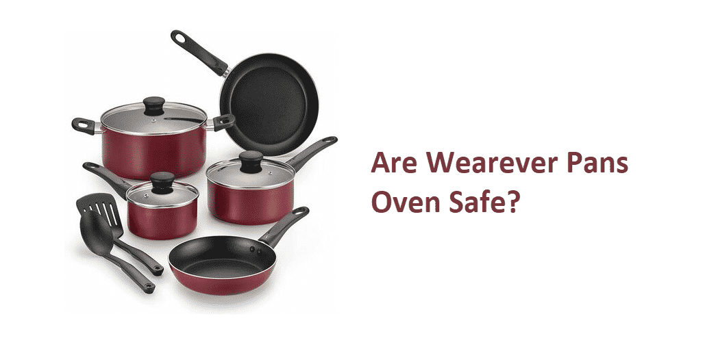 are wearever pans oven safe