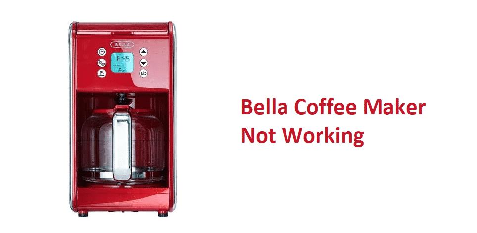 bella coffee maker not working