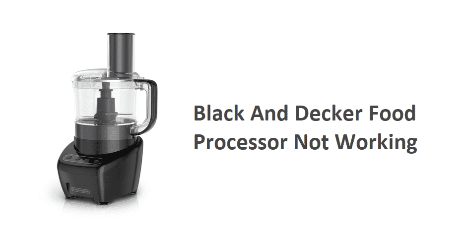 black and decker food processor not working