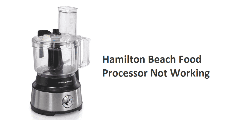 hamilton beach food processor not working