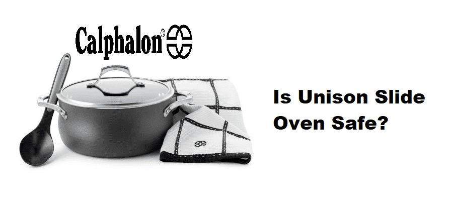 is calphalon unison slide oven safe