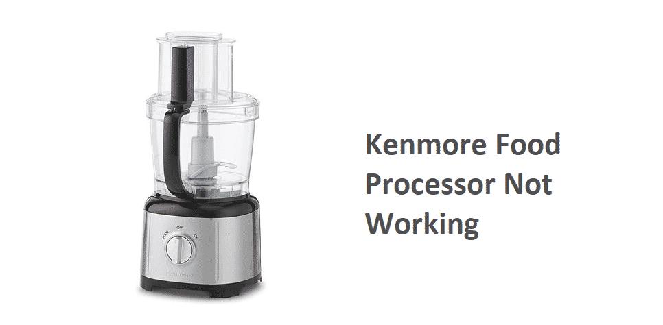kenmore food processor not working