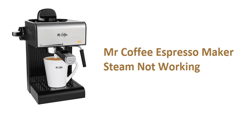 mr coffee espresso maker steam not working