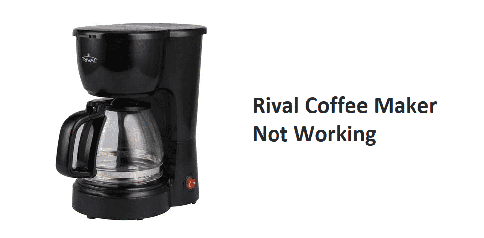 rival coffee maker not working