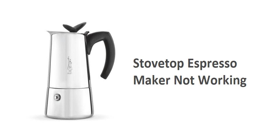 stovetop espresso maker not working