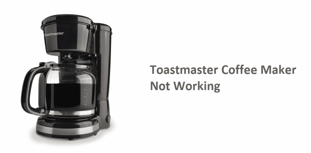 Toastmaster Coffee Maker Not Working