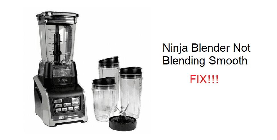 ninja blender not blending smoothly