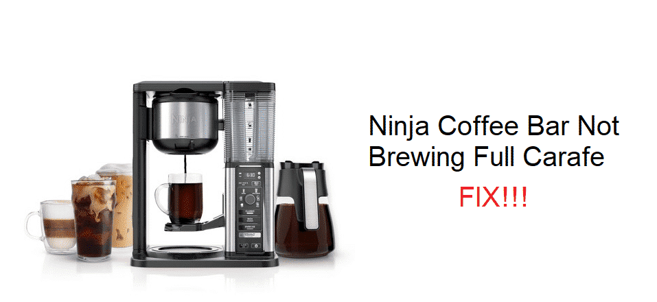 ninja coffee bar not brewing full carafe