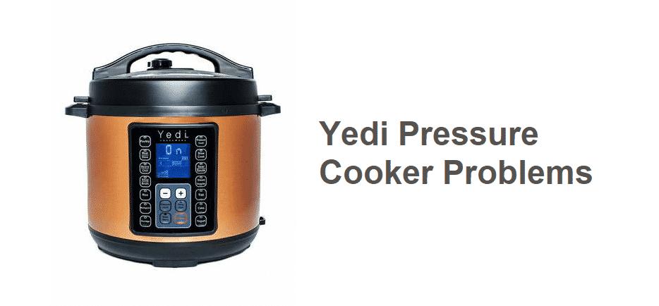 yedi pressure cooker problems