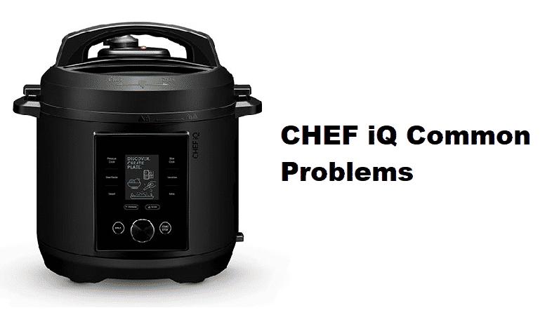 CHEF iQ pressure cooker problems