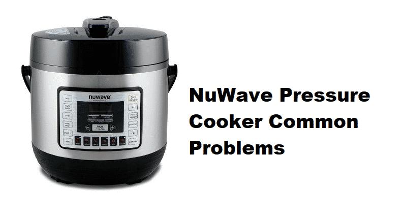 NUWAVE pressure cooker problems