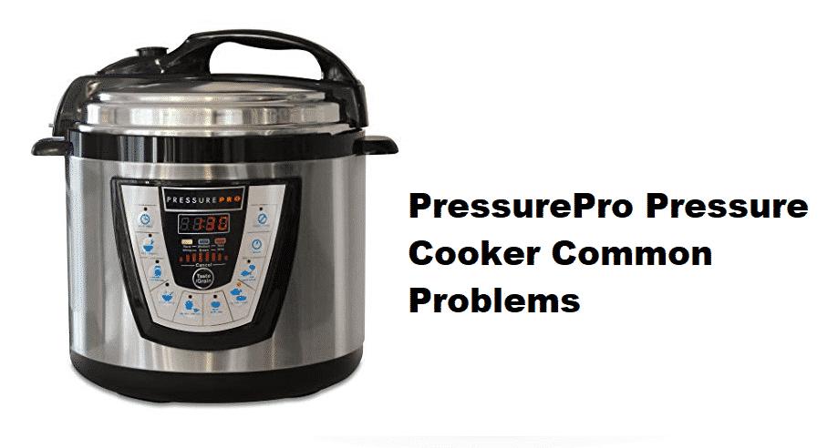 PressurePro pressure cooker problems
