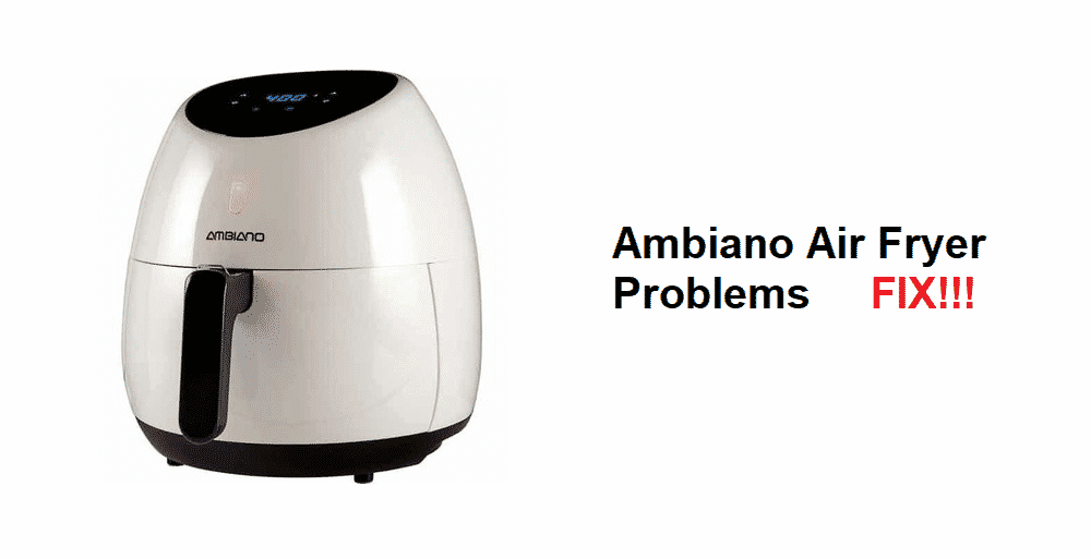 ambiano air fryer problems