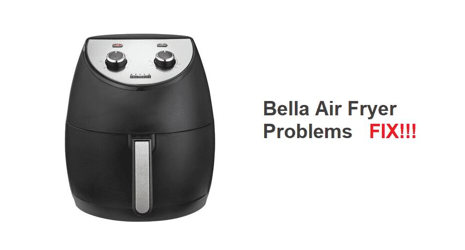 bella air fryer problems