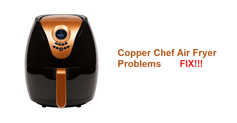 copper chef air fryer problems
