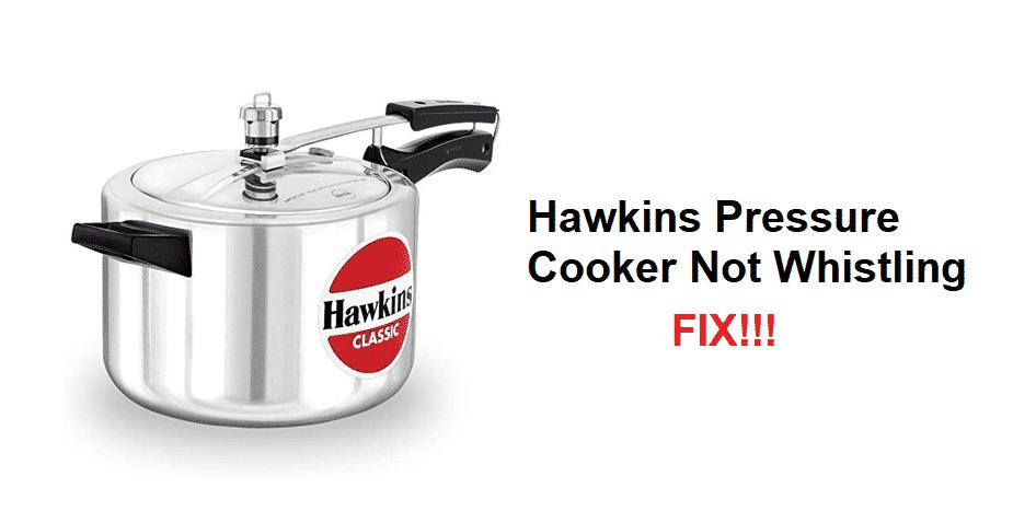 hawkins pressure cooker not whistling