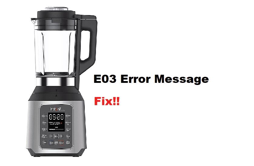 instant pot ace blender E03 error message