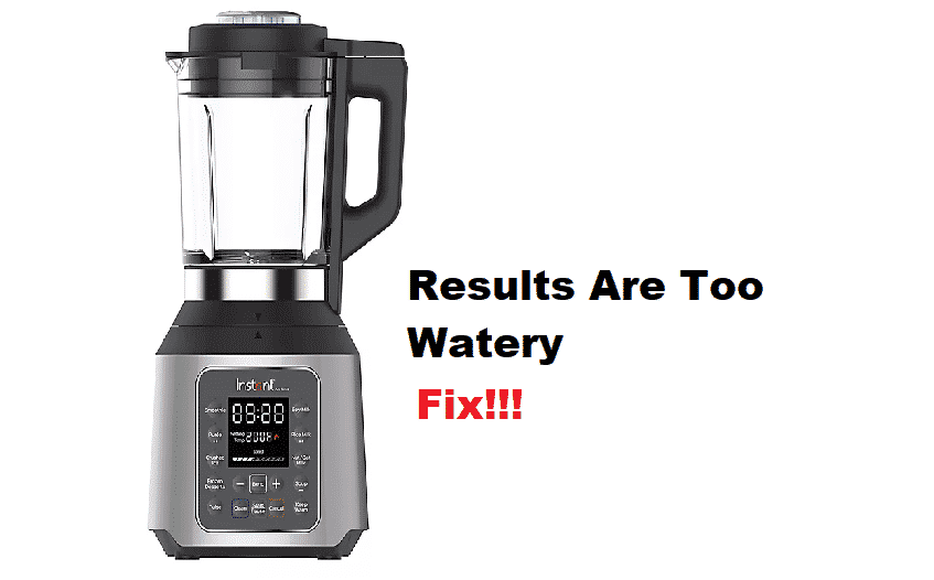instant pot ace blender results are too watery