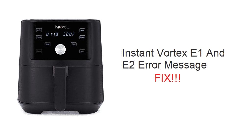 instant vortex e1 and e2 error message