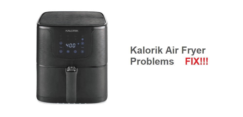 kalorik air fryer problems