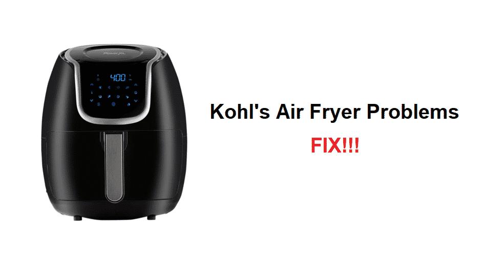 kohls air fryer problems
