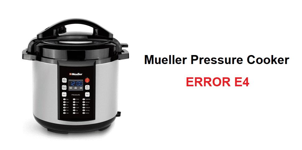 mueller pressure cooker e4 error