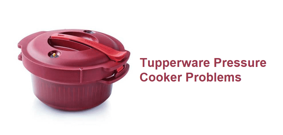 tupperware pressure cooker problems