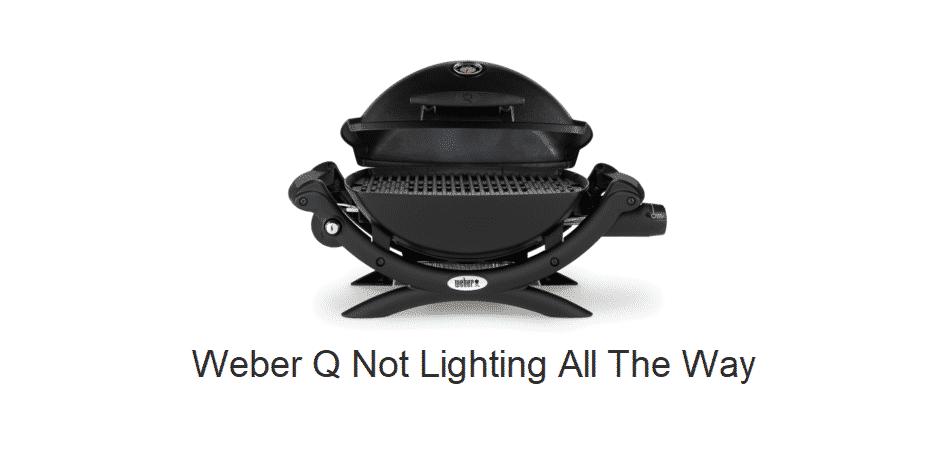 weber q not lighting all the way
