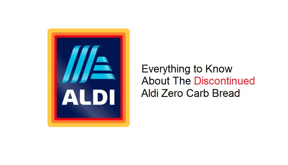aldi zero carb bread discontinued