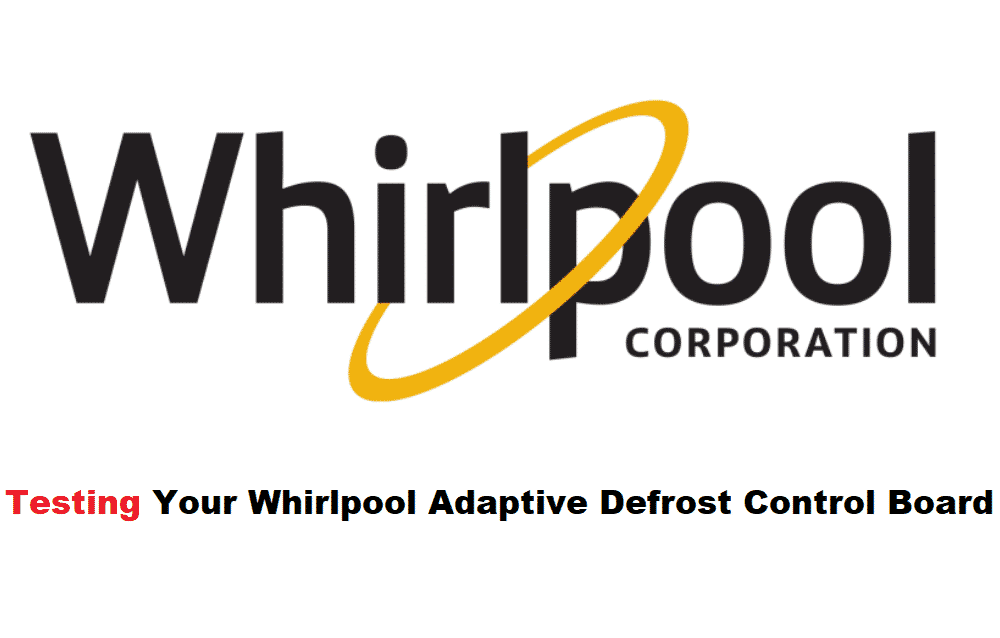 how to test adaptive defrost control board whirlpool